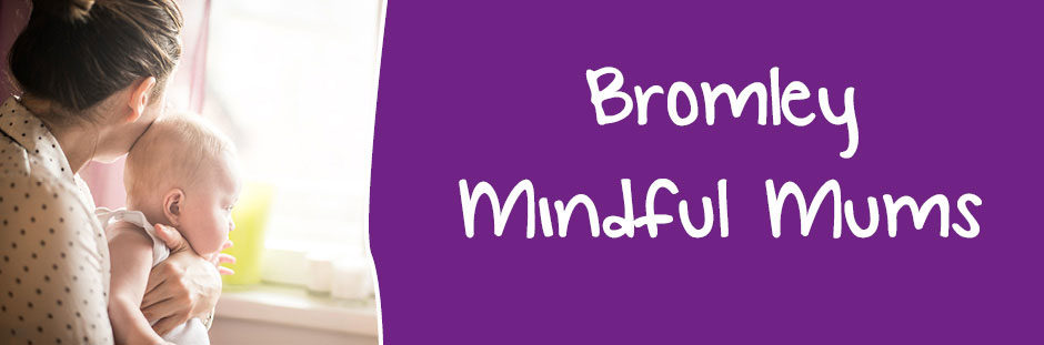 Bromley Mindful Mums